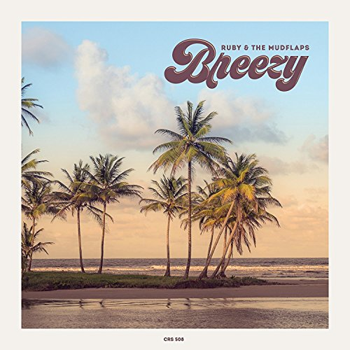 Ruby & The Mudflaps - Breezy/Do The Boogie