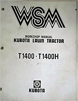 Kubota Lawn Tractor T1400 - T1400H Workshop Manual: Kubota ...