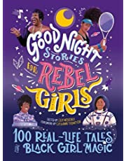 Good Night Stories for Rebel Girls: 100 Real-Life Tales of Black Girl Magic (Volume 4)