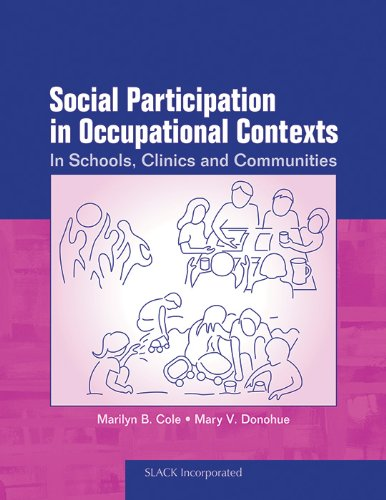 Social Participation in Occupational Contexts: In Schools, Clinics, and Communities