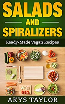 Spiralizer Ready Made Recipes Spiralizers Cookbook ebook