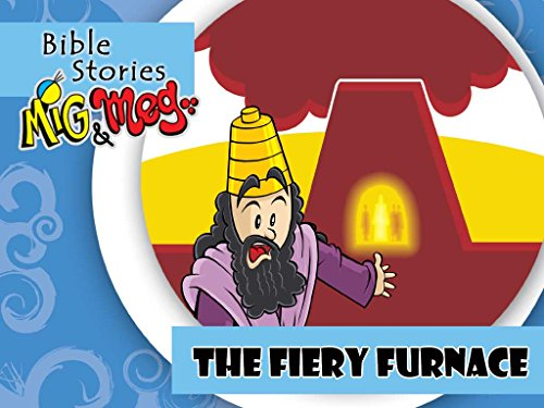 (The Fiery Furnace (Bible Stories Mig&Meg Book)