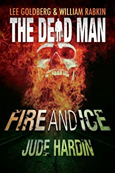 Fire and Ice (Dead Man Book 8) by [Hardin, Jude, Goldberg, Lee, Rabkin, William]