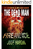 Fire and Ice (Dead Man Book 8)
