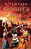 img - for A Templar Knight's Tale book / textbook / text book