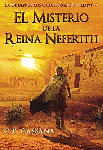 Portada del libro El misterio de la Reina Nefertiti de C.T. Cassana