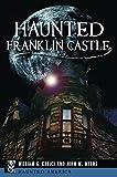 Haunted Franklin Castle (Haunted America)