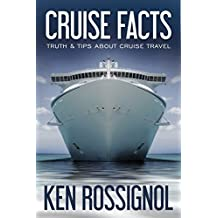 CRUISE FACTS - TRUTH & TIPS ABOUT CRUISE TRAVEL (Traveling Cheapskate Series Book 2)