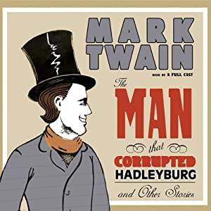 The Man That Corrupted Hadleyburg and Other Stories Audiobook