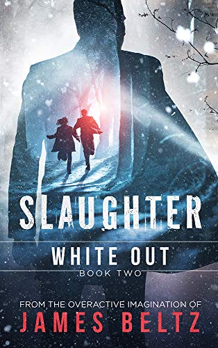 Slaughter: White Out (DJ Slaughter Book 2) by [Beltz, James]