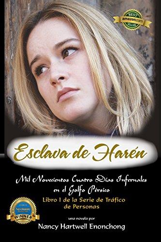 Esclava de Harén: Mil Novocientos Cuatro Días Infernales en el Golfo Pérsico (Serie de Tráfico de Personas nº 1) (Spanish Edition)