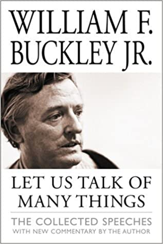 Book Let Us Talk of Many Things: The Collected Speeches by William F. Buckley (2001-05-03)