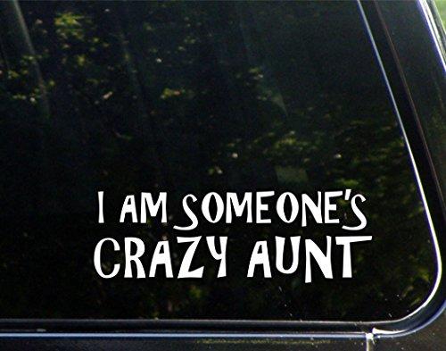 I Am Someone's Crazy Aunt - 8-3/4
