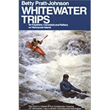 Whitewater Trips for Kayakers, Canoeists and Rafters on Vancouver Island by Betty Pratt-Johnson (1984-05-03)