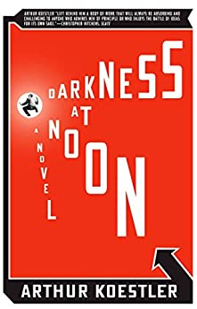 Darkness at Noon: A Novel by [Koestler, Arthur]