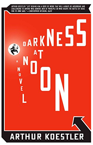 Darkness at noon a novel kindle edition by arthur koestler darkness at noon a novel by koestler arthur fandeluxe Gallery