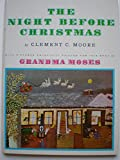 img - for THE NIGHT BEFORE CHRISTMAS BY CLEMENT C.MOORE WITH PICTURES ESPECIALLY PAINTED FOR THIS BOOK BY GRANDMA MOSES book / textbook / text book
