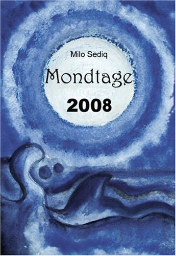 Mondtage 2008. Ein Kalender mit und um den Mond (Kalender)