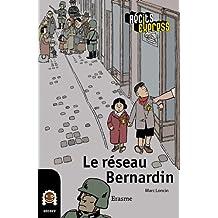 Le réseau Bernardin: une histoire pour les enfants de 10 à 13 ans (Récits Express t. 2) (French Edition)