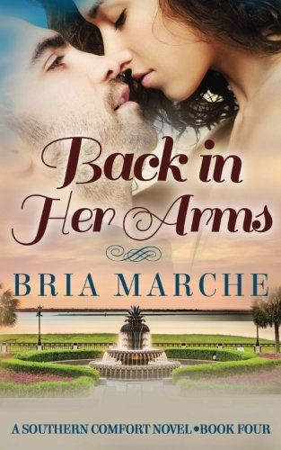 Back in Her Arms: Southern Comfort Series Book 4 (Volume 4)