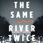 The Same River Twice | Ted Mooney