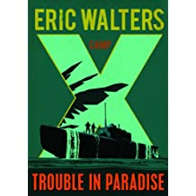 Camp X: Trouble in Paradise: Book 5