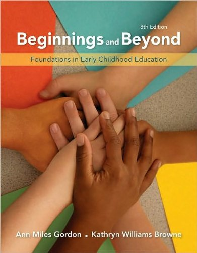Ann Miles Gordon,Kathryn Williams Browne'sBeginnings & Beyond: Foundations in Early Childhood Education [Hardcover](2010)