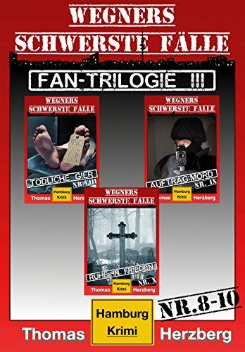 fan-trilogie-iii-wegners-schwerste-falle-teil-8-10-hamburg-krimis-german-edition