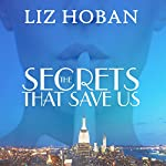 The Secrets That Save Us | Liz Hoban