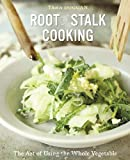 Root-To-Stalk Cooking, Tara Duggan, 1607744120