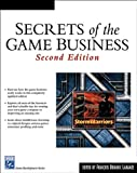 Secrets of the Game Business, 2nd Ed.
