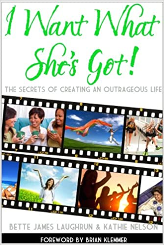 I Want What She's Got: Bette Laughrun: 9780982666586: Amazon.com ...