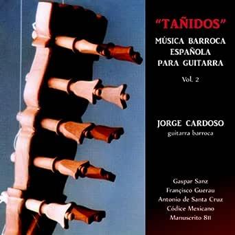 Gaspar Sanz: Tañidos. Música Española para Guitarra Barroca de ...