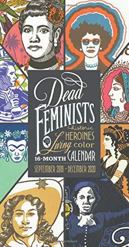 Dead Feminists 16-Month 2019-2020 Wall Calendar (Dead Feminists Poster)