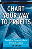 Chart Your Way to Profits, Tim Knight, 0470043504