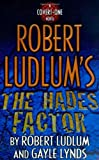 The Hades Factor, Robert Ludlum and Gayle Lynds, 0312973055