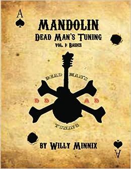 Mandolin: Dead Man's Tuning Vol. 1 by Willy Minnix (2012-02-27)