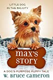 img - for Max's Story: A Dog's Purpose Puppy Tale (A Dog's Purpose Puppy Tales) book / textbook / text book