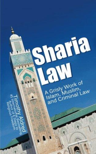 Download Sharia Law: A Grisly Work of Islam, Muslim, and Criminal Law (Islamic Books) (Volume 1) pdf epub