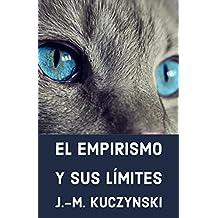 El empirismo y sus límites (Spanish Edition)