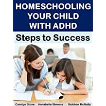 Homeschooling Your Child with ADHD: Steps to Success (Life Matters Book 5)