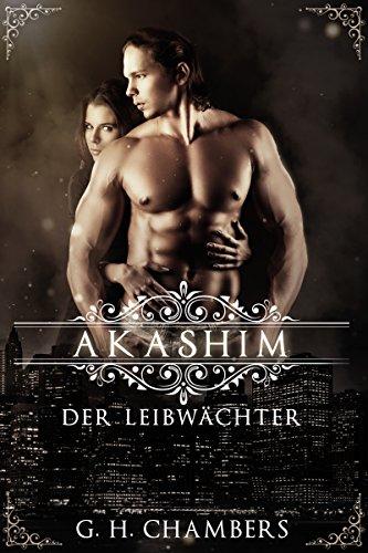 Akashim: Der Leibwächter (German Edition)