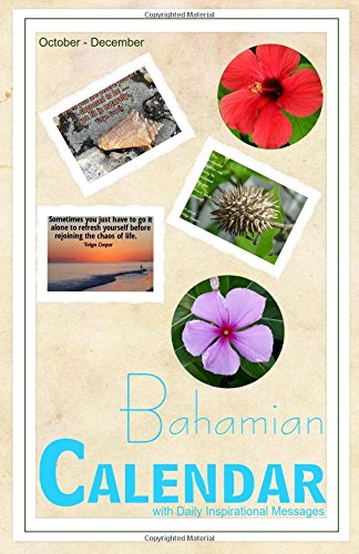 Bahamian Calendar With Daily Inspirational Messages: October - December (Bahamian Calendars by Velyn) (Volume 4) pdf