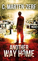 Another Way Home - Gripping Action Thriller (Garrettt & Petrus Vigilante Justice Action Packed Thriller. Book 2) (English Edition)