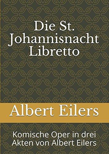 Die St. Johannisnacht Libretto: Kopie der Ausgabe von 1885 von Albert Eilers