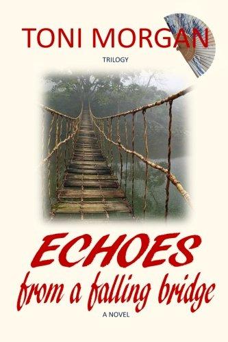 Echoes from a Falling Bridge: A Novel (Toni Morgan Trilogy) (Volume 1)