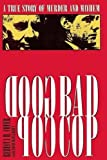 img - for Good Cop/Bad Cop: The True Story of Murder and Mayhem book / textbook / text book