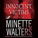 Innocent Victims: Two Novellas Audiobook by Minette Walters Narrated by Simon Prebble