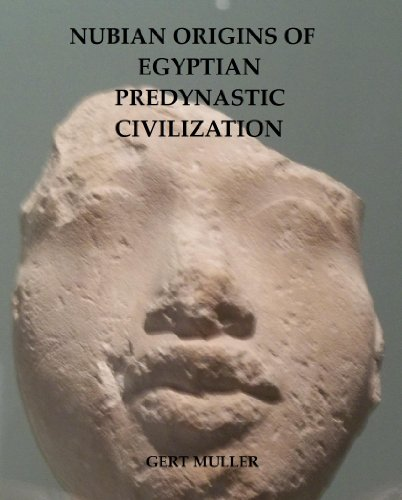 Nubian Origins of Egyptian Predynastic Civilization (Pomegranate Series Book 7) ()