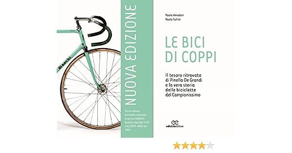 Le bici di Coppi. Il tesoro ritrovato di Pinella de Grandi e la ...